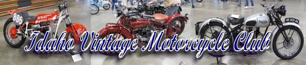 Idaho Vintage Motorcycle Club is a group of enthusiasts dedicated to the preservation of motorcycling history.